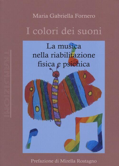 I colori dei suoni. La musica nella riabilitazione fisica e psichica