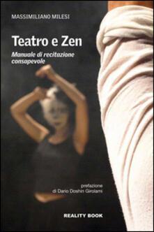 Premioquesti.it Teatro e zen. Manuale di recitazione consapevole Image