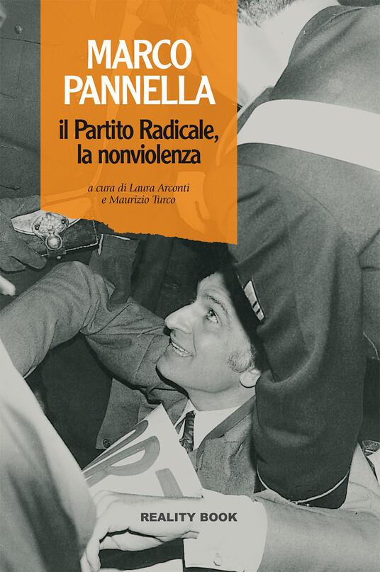 Marco Pannella, il Partito Radicale, la nonviolenza - copertina