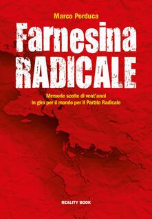 Ilmeglio-delweb.it Farnesina radicale. Venti anni di memorie scelte in giro per il mondo per il Partito Radicale Image