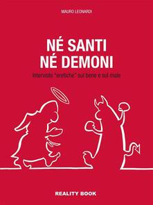 Né santi né demoni. Interviste «eretiche» sul bene e sul male - Mauro Leonardi - ebook