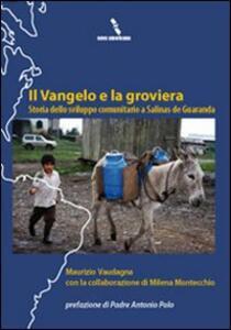 Il vangelo e la groviera. Storia dello sviluppo comunitario a Salinas de Guaranda
