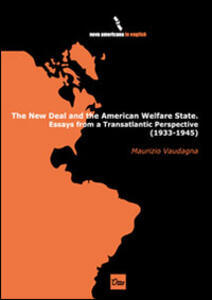 The new deal and the American Walfare State. Essays from a transatlantic perspective (1933-1945)