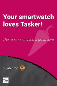 Your smartwatch loves Tasker!