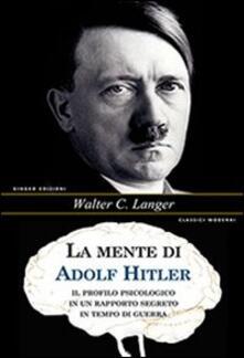 Voluntariadobaleares2014.es La mente di Adolf Hitler. Il profilo psicologico in un rapporto segreto in tempo di guerra Image