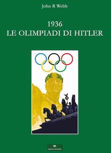 Recuperandoiltempo.it 1936. Le Olimpiadi di Hitler. I fatti Image