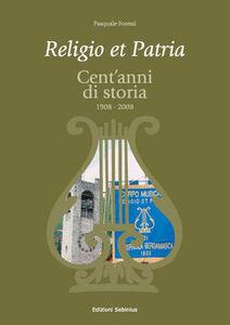 Religio et patria. Cent'anni di storia 1908-2008