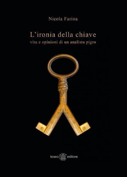 L' ironia della chiave. Vita e opinioni di un analista pigro - Nicola Farina - copertina