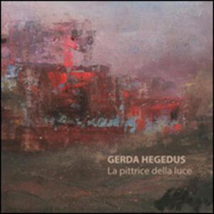 Gerda Hegedus. La pittrice della luce