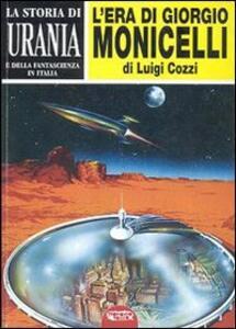 La storia di «Urania» e della fantascienza in Italia. Vol. 1: L'era di Giorgio Monicelli.