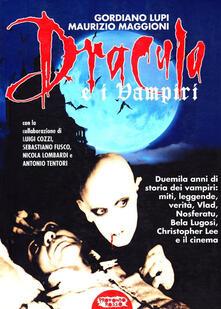 Dracula e i vampiri - Gordiano Lupi,Maurizio Maggioni - copertina