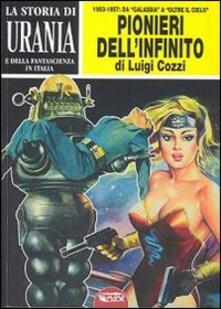 Ipabsantonioabatetrino.it La storia di Urania e della fantascienza in Italia. I pionieri dell'infinito. Vol. 3 Image