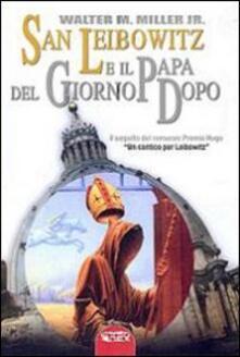 Luciocorsi.it San Leibowitz e il papa del giorno dopo Image