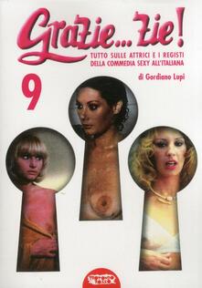 Grazie... zie! Tutto sulle attrici e i registi della commedia sexy all'italiana - Gordiano Lupi - copertina
