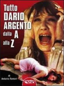 Tutto Dario Argento dalla A alla Z