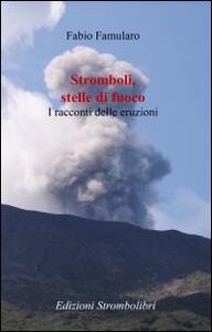 Stromboli, stelle di fuoco. I racconti delle eruzioni