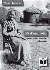 Fet d'una volta. Storie di vita contadina in Romagna