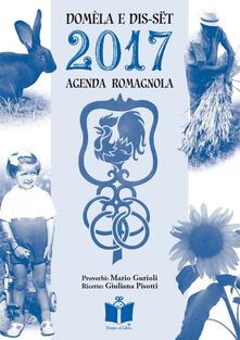Domèla e dis-sët. Agenda romagnola 2017.pdf
