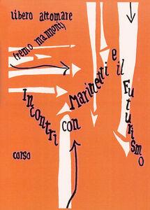 Incontri con Marinetti e il futurismo