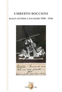 Umberto Boccioni dalle lettere e dai diari 1908-1916