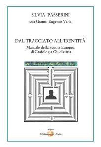 Dal tracciato all'identità. Manuale della Scuola Europea di Grafologia Giudiziaria