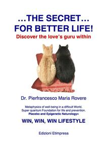 Thesecret of better life
