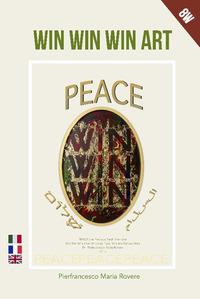 Win win win art. Peace. Ediz. italiana, francese e inglese - Rovere Pierfrancesco Maria - wuz.it