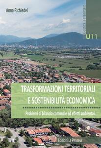 Trasformazioni territoriali e sostenibilità economica. Problemi di bilancio ed effetti ambientali