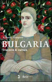 Bulgaria. Crocevia di culture