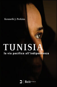 Tunisia. La via pacifica all'indipendenza