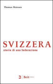 Svizzera. Storia di una federazione