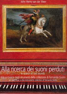 Alla ricerca dei suoni perduti. Arte e musica negli strumenti della collezione di Fernanda Giulini. Con CD Audio