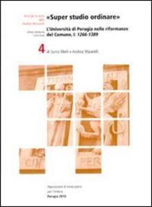 «Super studio ordinare». L'Università di Perugia nelle riformanze del Comune. Testo latino e italiano. Vol. 1: 1266-1389.