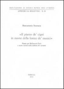 «Il pianto de cigni in morte della fenice de musici» Poesie per Baldassarre Ferri e nuove ipotesi sulla carriera del cantante.pdf