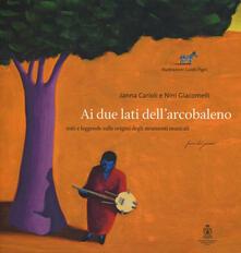 Ai due lati dellarcobaleno. Miti e leggende sulle origini degli strumenti musicali letto da Mela Cecchi. Ediz. a colori. Con CD-Audio.pdf