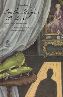 Criticalwinenotav.it Il violino del signor Stradivari. Ediz. a colori. Con CD Audio Image