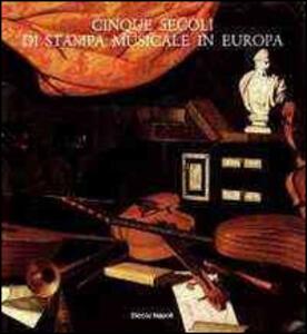 Cinque secoli di stampa musicale in Europa (Venezia, 12 giugno-30 luglio 1985)