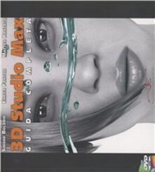 3D Studio Max. Guida completa. Con DVD - Simone Boldrin,Enrico Fanton,Matteo Ranzato - copertina