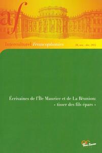 Écrivaines de l'île Maurice et de La Réunion. «Tisser des fils épars»