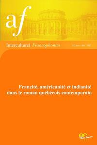Francité, américanité et indianité dans le roman québécois contemporain
