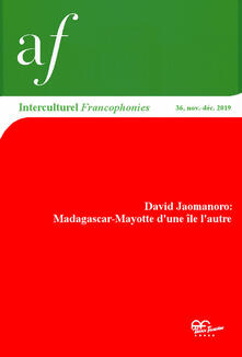 Mercatinidinataletorino.it Interculturel. Quaderni dell'Alliance française, Associazione culturale italo-francese. Francophonies (2019). Vol. 36: David Jaomanoro: Madagascar-Mayotte d'une ile l'autre. Image