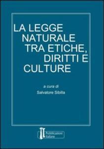 La legge naturale tra etiche, diritti e culture
