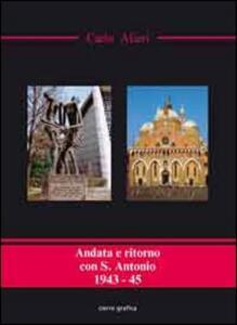 Andata e ritorno con S. Antonio. 1943-45