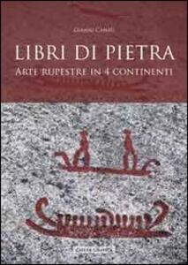 Libri di pietra. Arte rupestre in quattro continenti