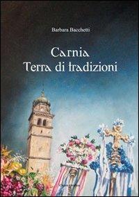 Carnia terra di tradizioni - Bacchetti Barbara - wuz.it
