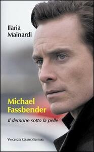 Michael Fassbender. Il demone sotto la pelle