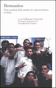 Hermanitos. Vita e politica della strada tra i giovani latinos in Italia