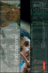 L' occupazione. Vivere in Palestina
