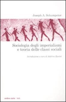 Sociologia degli imperialismi e teoria delle classi sociali - Joseph A. Schumpeter - copertina