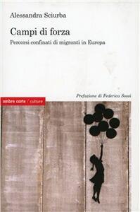 Campi di forza. Percorsi confinati di migranti in Europa